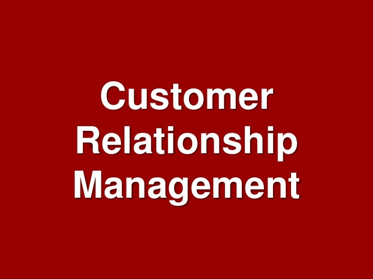 Customer Relationship Management   Raghu Seelamonthula