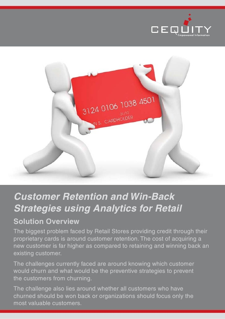 Customer Retention and Win-Back Strategies using Analytics for Retail Solution Overview The biggest problem faced by Retai...