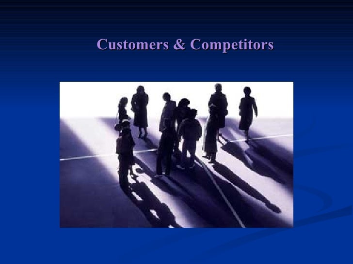 Customers & Competitors