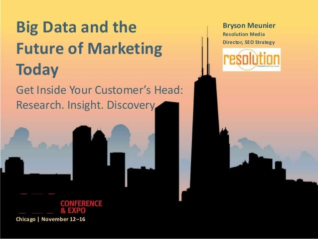 Big Data and the Future of Marketing Today