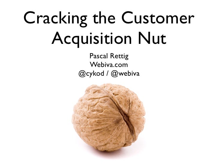 Cracking the Customer Acquisition Nut