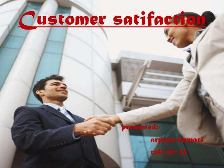 Customer satifaction
