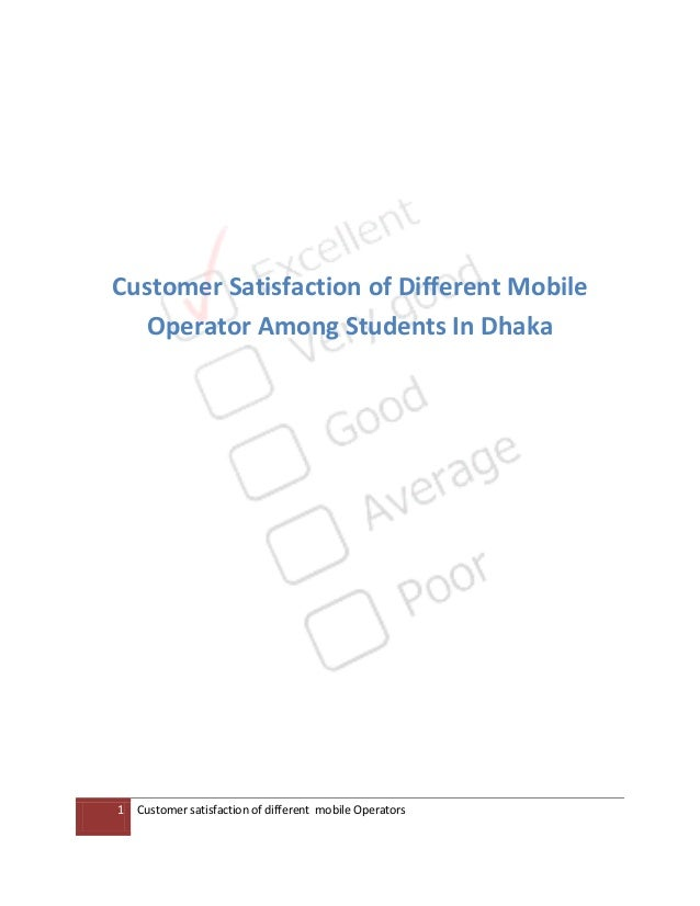 1 Customer satisfaction of different mobile Operators Customer Satisfaction of Different Mobile Operator Among Students In...