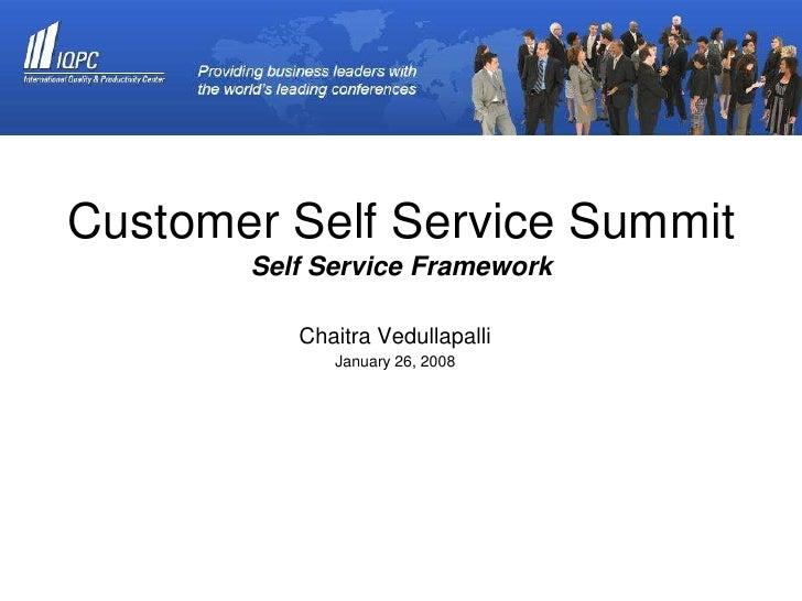 Customer Self-Service Summit      Customer Self Service Summit               Self Service Framework                   Chai...