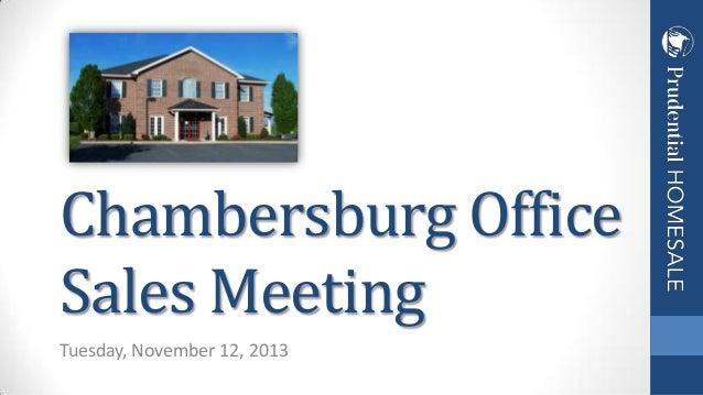 Chambersburg Office Sales Meeting Tuesday, November 12, 2013