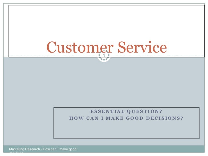 Customer Service     1                                        ESSENTIAL QUESTION?                                   HOW CA...