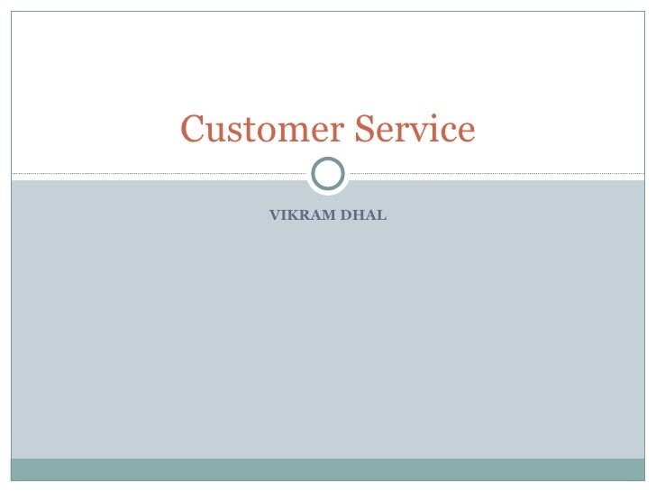 Customer Service By Vikram Dhal