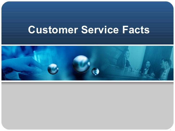 Customer Service Facts