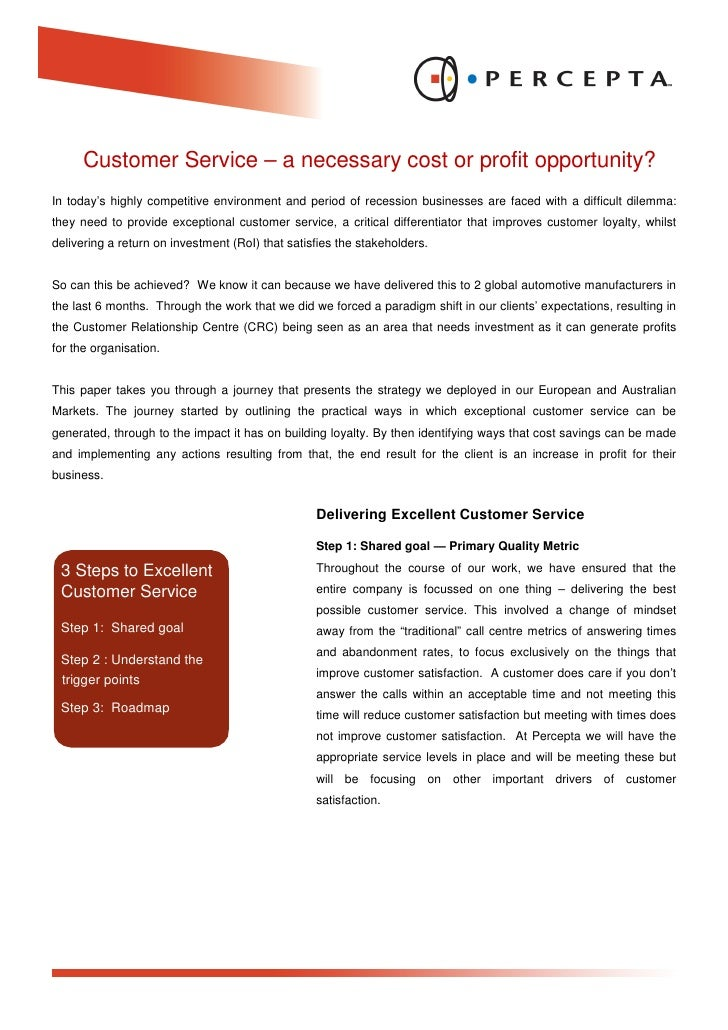Customer Service – a necessary cost or profit opportunity? In today's highly competitive environment and period of recessi...