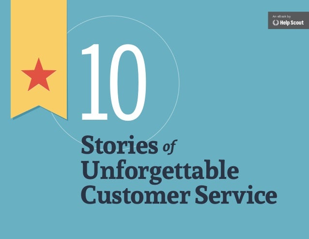 Stories Unforgettable CustomerService of 10 An eBook by