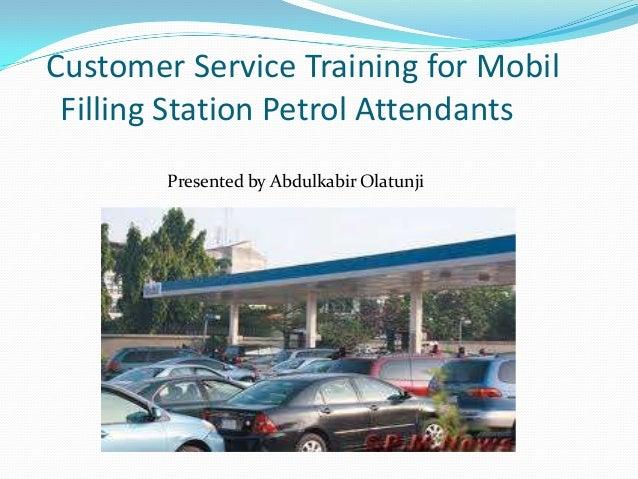 Customer Service Training for Mobil Filling Station Petrol Attendants Presented by Abdulkabir Olatunji