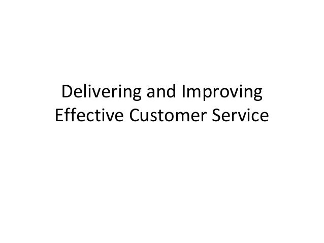 Delivering and Improving Effective Customer Service
