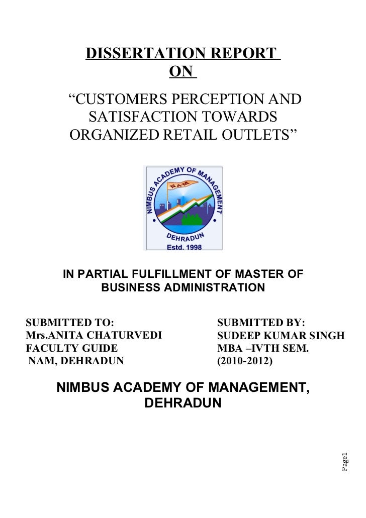 "DISSERTATION REPORT                ON      ""CUSTOMERS PERCEPTION AND        SATISFACTION TOWARDS      ORGANIZED RETAIL OUT..."