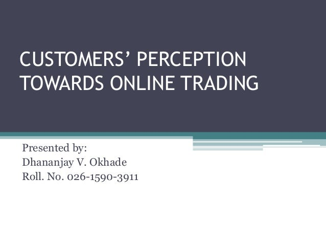 perceptions of customers towards online shopping Is to find out the factors which influence the internet consumers' perception  towards e-shopping this is done with the help of primary data which were  collected.