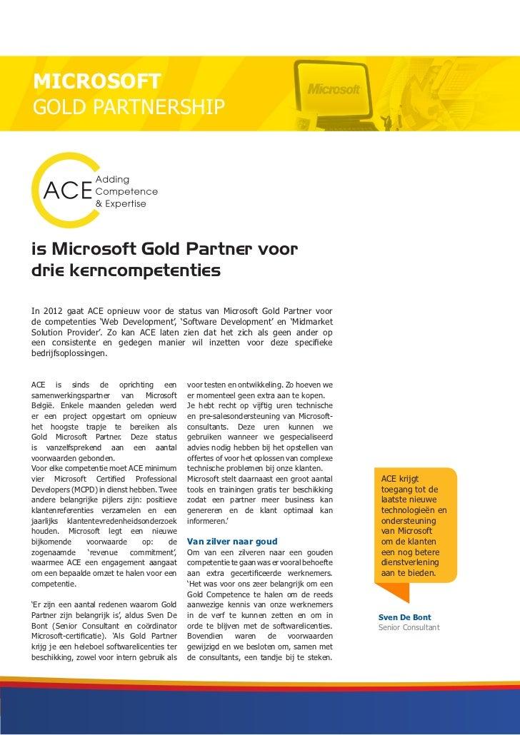 MICROSOFTGOLD PARTNERSHIPis Microsoft Gold Partner voordrie kerncompetentiesIn 2012 gaat ACE opnieuw voor de status van Mi...