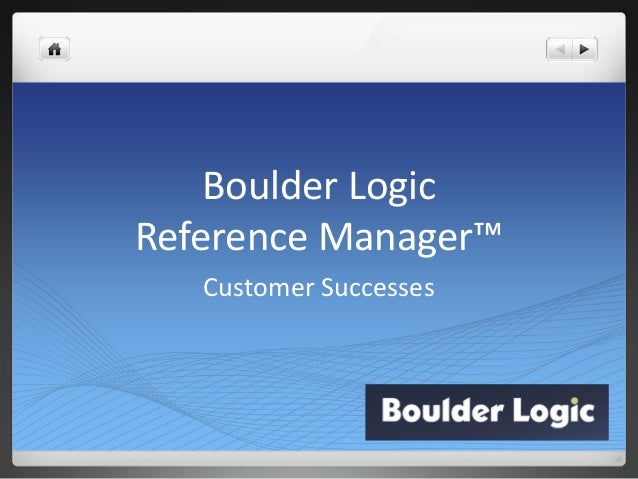 Boulder LogicReference Manager™Customer Successes