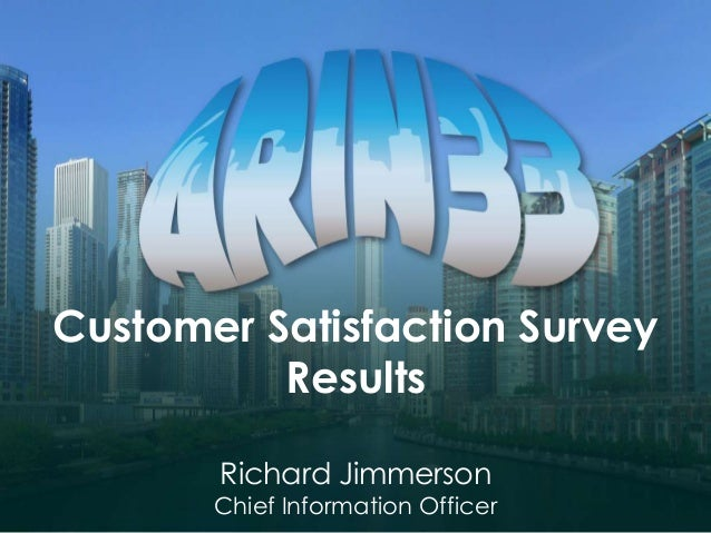 Customer Satisfaction Survey Results Richard Jimmerson Chief Information Officer