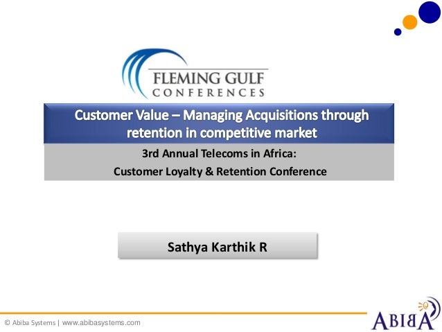 Customer Value - Managing Acquisitions through Retention in Competitive Market