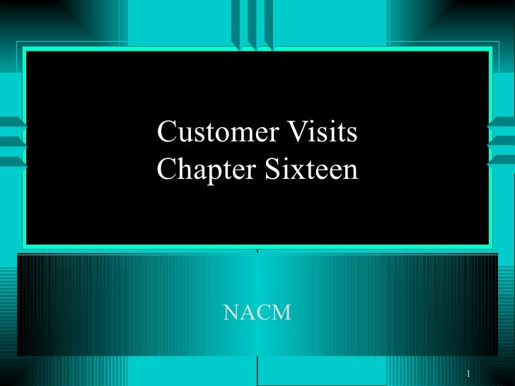 Customer Visits Chapter Sixteen NACM