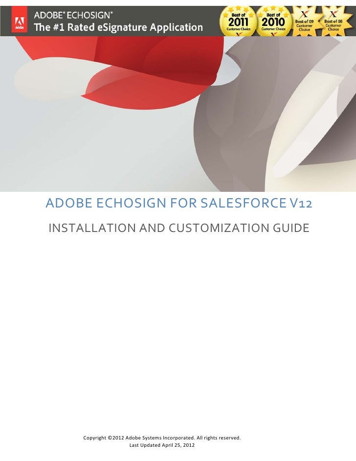 ADOBE ECHOSIGN FOR SALESFORCE V12INSTALLATION AND CUSTOMIZATION GUIDE    Copyright ©2012 Adobe Systems Incorporated. All r...