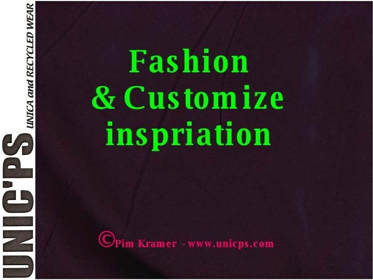 Fashion & Customize  inspriation © Pim Kramer  - www.unicps.com
