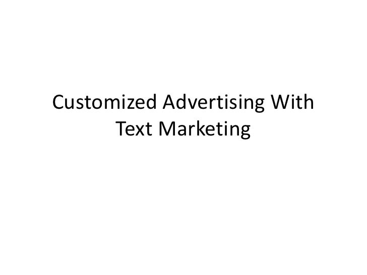 Customized Advertising With Text Marketing