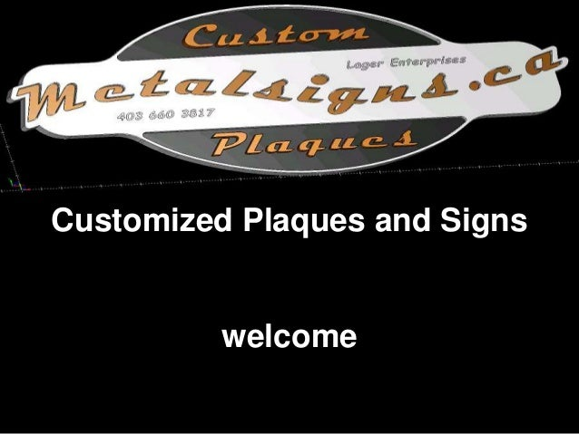 Customized Plaques and Signs welcome