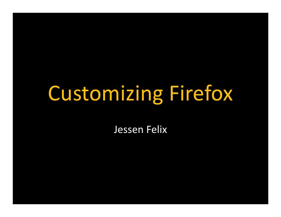 Customizing Firefox       Jessen Felix