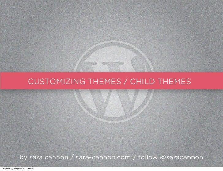Customizing WordPress Themes / Child Themes - WordCamp Savannah 2010