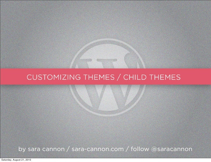 Customizing WordPress Themes / Child Themes - WordCamp Savannah 2010
