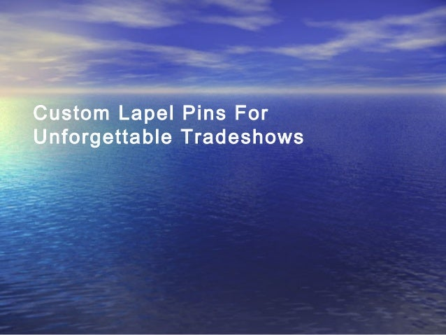 Custom Lapel Pins For Unforgettable Tradeshows