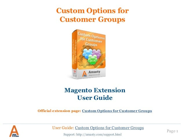 Custom Options for Customer Groups: Magento Extension by Amasty. User Guide
