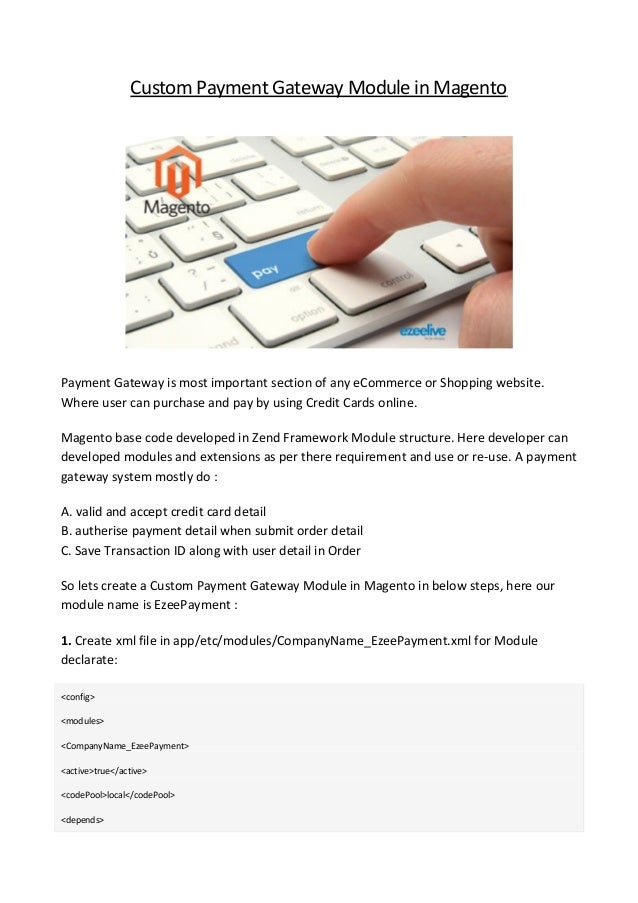 Custom Payment Gateway Module inMagento Payment Gateway is most important section of any eCommerce or Shopping website. Wh...