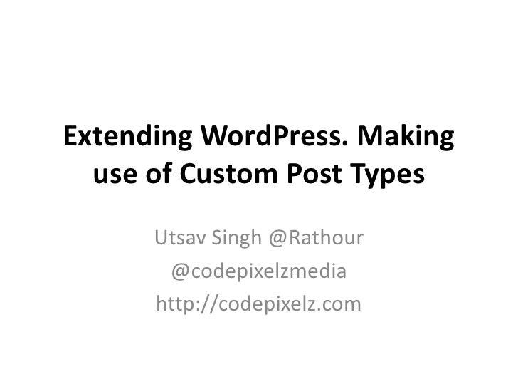 Extending WordPress. Making use of Custom Post Types