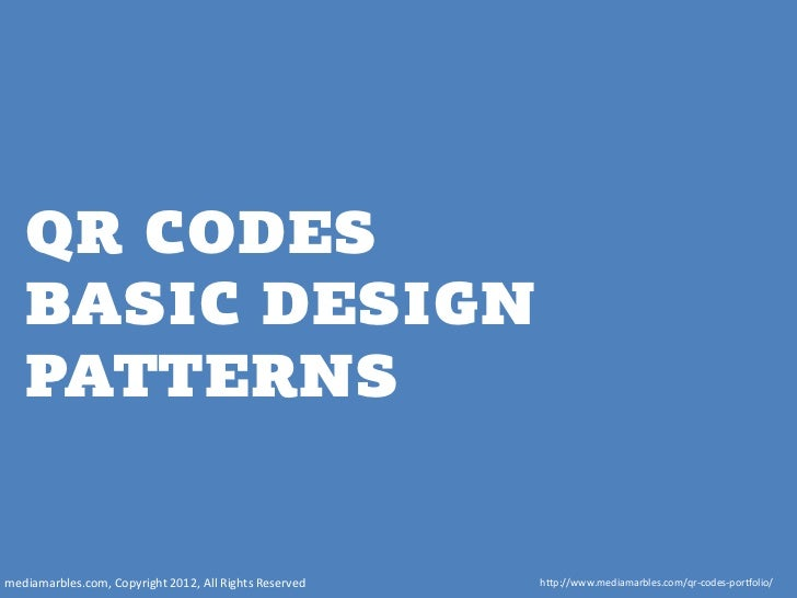 QR CODES   BASIC DESIGN   PATTERNSmediamarbles.com, Copyright 2012, All Rights Reserved   http://www.mediamarbles.com/qr-c...