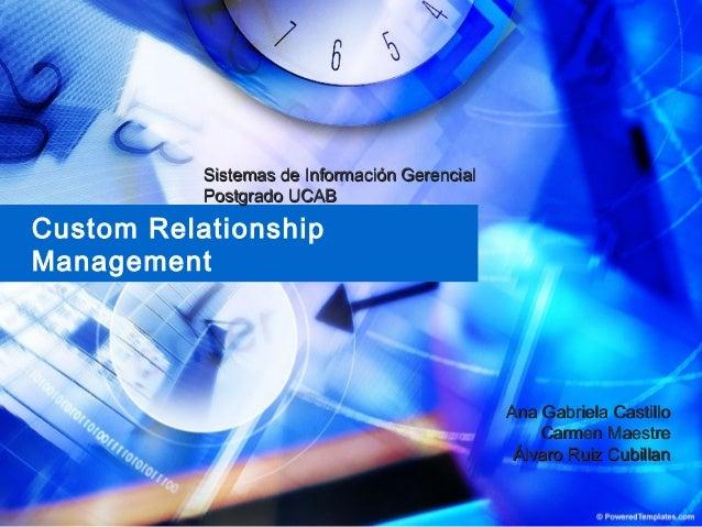 Custom relationship management