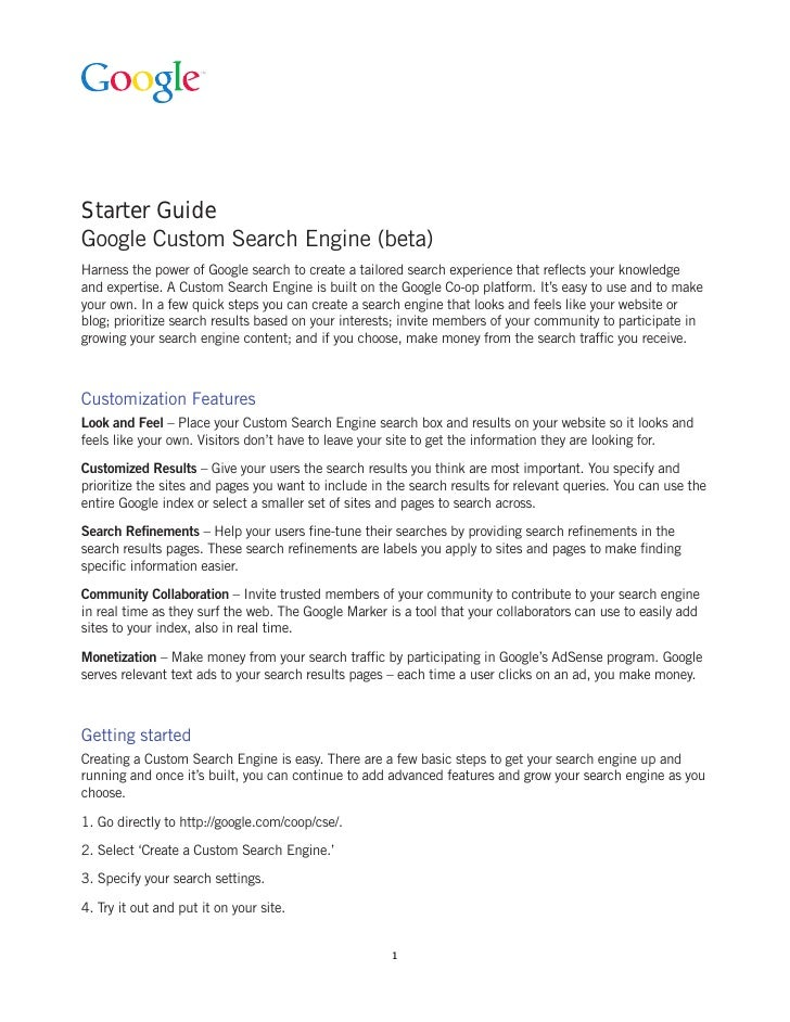 Starter Guide Google Custom Search Engine (beta) Harness the power of Google search to create a tailored search experience...
