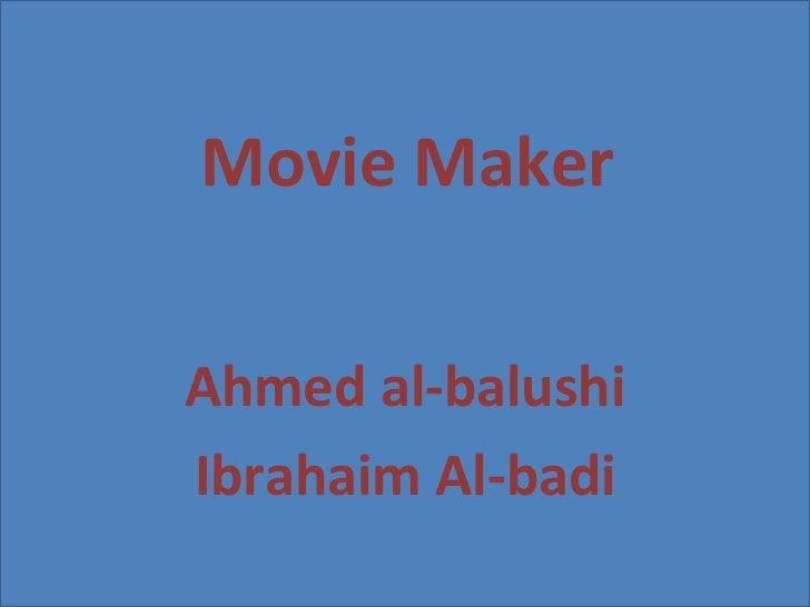 Movie Maker Ahmed al-balushi Ibrahaim Al-badi