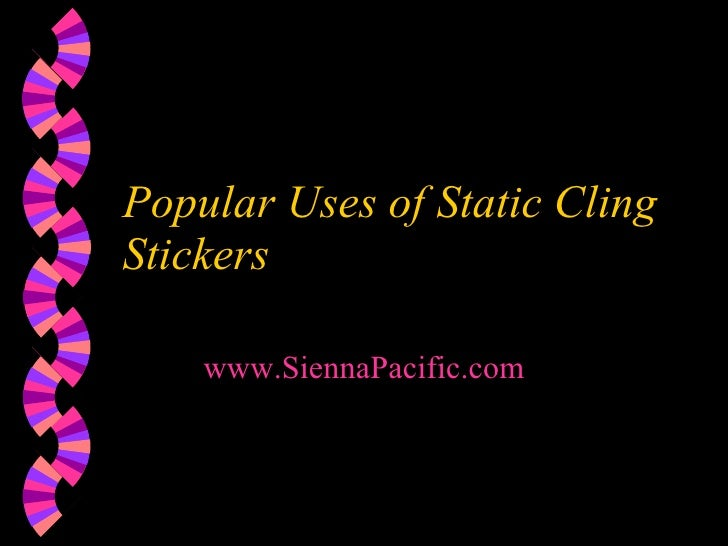 Popular Uses of Static Cling Stickers www.SiennaPacific.com