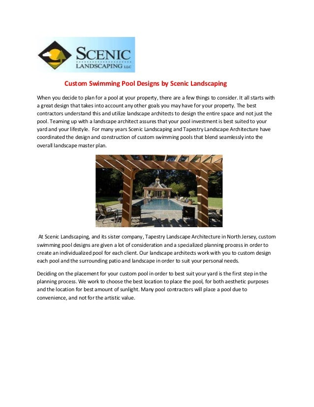 Custom Swimming Pool Designs by Scenic LandscapingWhen you decide to plan for a pool at your property, there are a few thi...