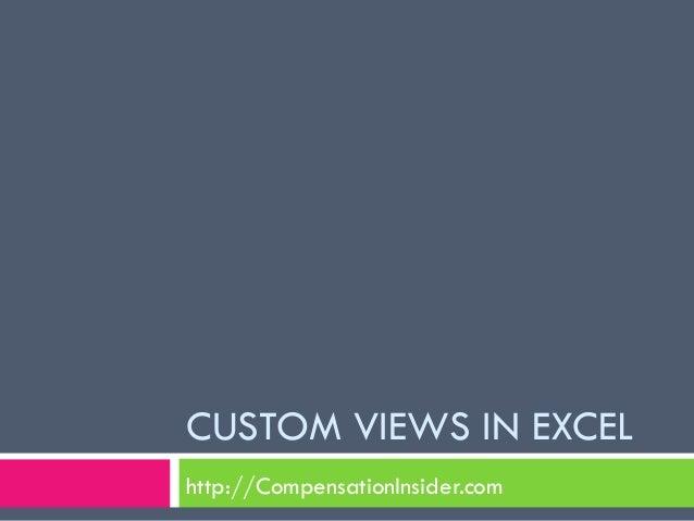 CUSTOM VIEWS IN EXCELhttp://CompensationInsider.com