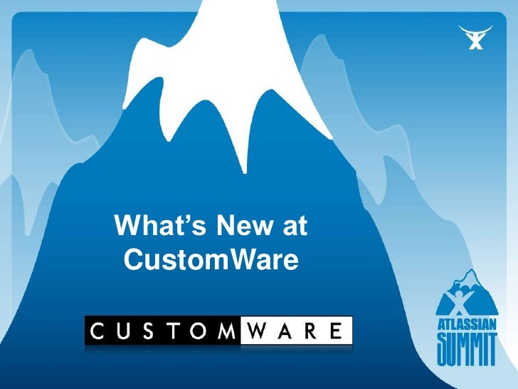 CustomWare Summit Quick Presentation