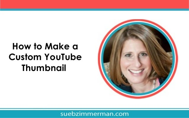 How to Make a Custom YouTube Thumbnail