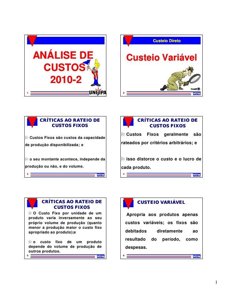 Custeio Direto          ANÁLISE DE                               Custeio Variável         CUSTOS          2010-          2...