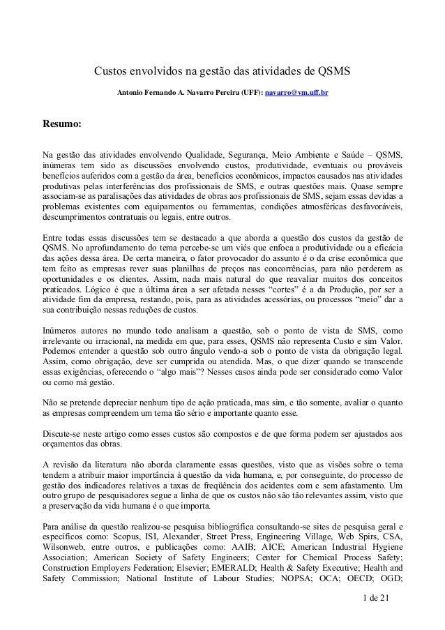 Custos envolvidos na gestão das atividades de QSMS Antonio Fernando A. Navarro Pereira (UFF): navarro@vm.uff.br  Resumo: N...