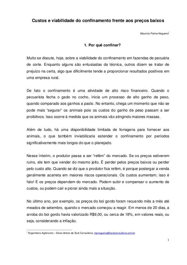 1 Custos e viabilidade do confinamento frente aos preços baixos Maurício Palma Nogueira1 1. Por quê confinar? Muito se dis...