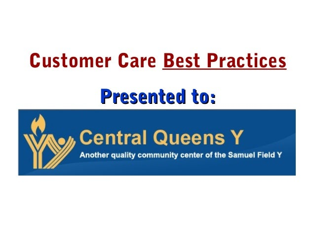 Customer Care Best PracticesPresented to:Presented to: