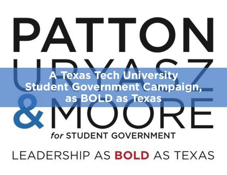 A Texas Tech UniversityStudent Government Campaign,       as BOLD as Texas