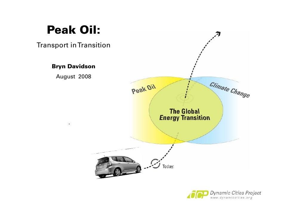 Peak Oil: Transport in Transition      Bryn Davidson       August 2008