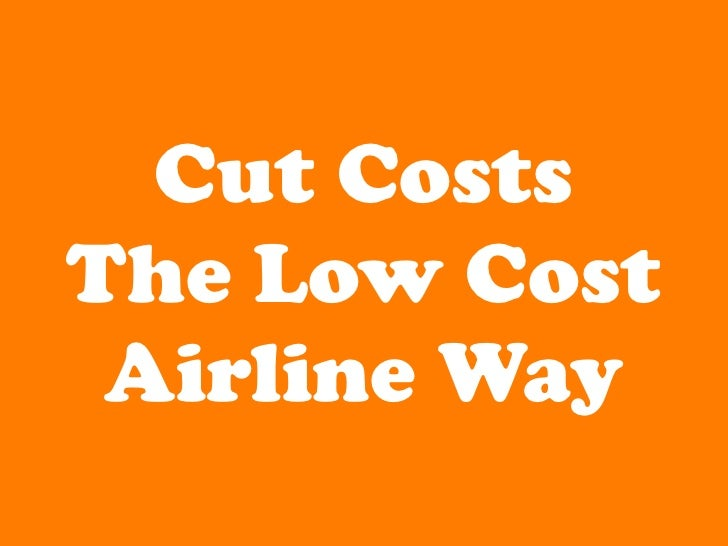 Cut Costs  The Low Cost  Airline Way
